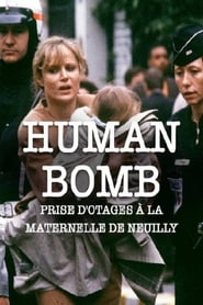 Human Bomb, prise d'otage à la maternelle de Neuilly