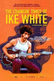 The Changin' Times of Ike White 2020