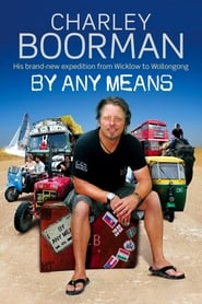 Serie streaming | voir Charley Boorman: Ireland to Sydney by Any Means en streaming | HD-serie