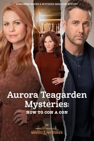 Aurora Teagarden Mysteries: How to Con A Con (2021)