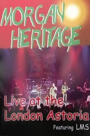 Morgan Heritage - Live aus dem London Astoria (1970)
