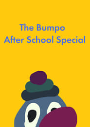 The Bumpo After School Special