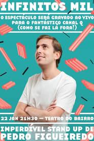 Pedro Figueiredo: Infinitos Mil (2018)