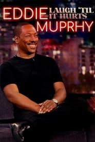Eddie Murphy: Laugh 'Til it Hurts (2021)