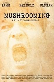 Mushrooming (2012)