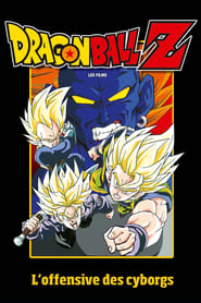 Regarder Dragon Ball Z - L'Offensive des Cyborgs