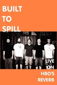 Built To Spill: Live on Reverb movie