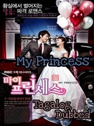 My Princess (Tagalog Dubbed)