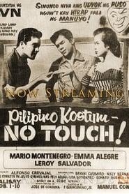 Watch Pilipino Kostum- No Touch! (1955)