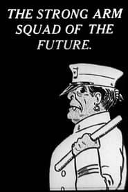فيلم The Strong Arm Squad of the Future 1912 مترجم أون لاين بجودة عالية