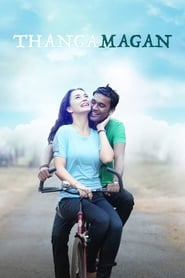 Thangamagan (2015) ORG Dual Audio Hindi | Tamil DVDRip 480P 720P x264