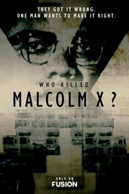 Watch Who Killed Malcolm X? Season 1 Fmovies