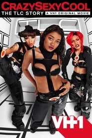 Crazy Sexy Cool: The TLC Story (2013)
