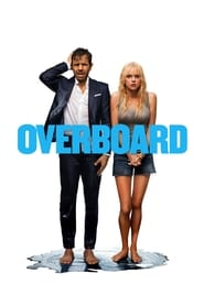 Overboard (2018) Full Movie Watch Online Free