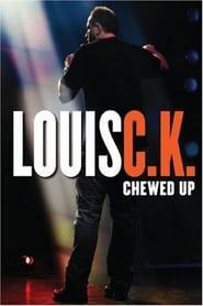 Louis C.K.: Chewed Up (2008)