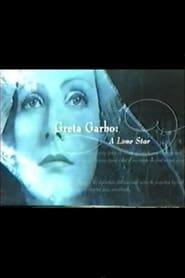 Greta Garbo: A Lone Star 2001