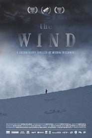 The Wind. A Documentary Thriller