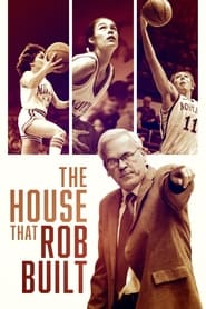 The House That Rob Built (2021)