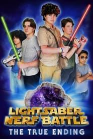 Light Saber Nerf Battle: The True Ending (2021)