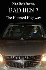 مشاهدة فيلم Bad Ben 7: The Haunted Highway مترجم