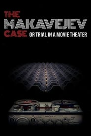 The Makavejev Case or Trial in a Movie Theater