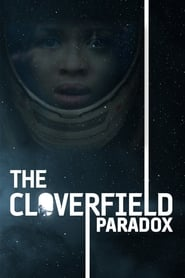 The Cloverfield Paradox (2018) 720p WEBRip x264 900MB Ganool