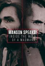 Manson Speaks: Inside the Mind of a Madman