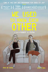 We Used to Know Each Other (2019)
