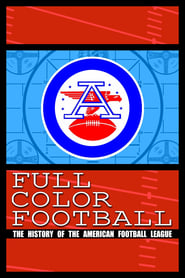 Full Color Football: The History of the American Football League 2009