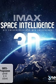 IMAX: Space Intelligence 3D - Die Entschlüsselung des Universums 2015