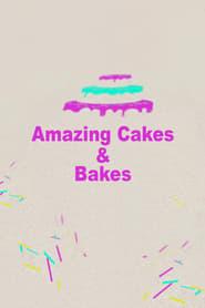 Amazing Cakes & Bakes