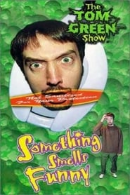 Tom Green: Something Smells Funny (1999) Oglądaj Online Zalukaj