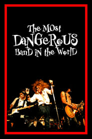 The Most Dangerous Band In The World: The Story of Guns N' Roses