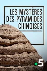 Les mystéres des pyramides chinoises 2010