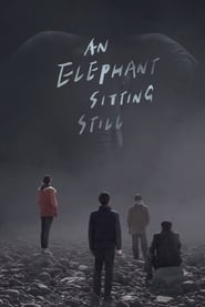 Nonton Film An Elephant Sitting Still