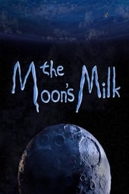 The Moon's Milk