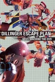 The Dillinger Escape Plan: Miss Machine: The DVD