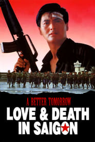 A Better Tomorrow III: Love and Death in Saigon – 英雄本色3:夕阳之歌 英雄本色III夕陽之歌 (1989)