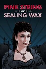 مشاهدة فيلم Pink String and Sealing Wax 1945 مترجم أون لاين بجودة عالية