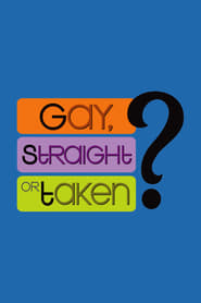 Poster Gay, Straight or Taken? 2007