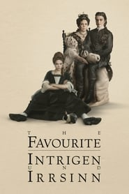 The Favourite – Intrigen und Irrsinn [2018]