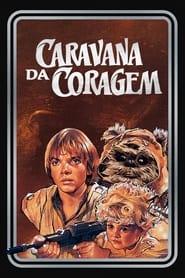 Caravana da Coragem: Uma Aventura Ewok