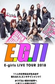 E-girls LIVE TOUR 2018 ~E.G. 11~ 2018
