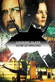 Looking Glass – Oltre lo specchio