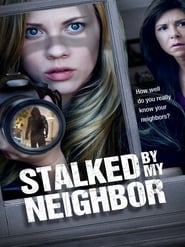 Stalked by My Neighbor (2015)