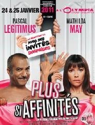 Plus si affinités & Friends 2011