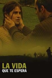 La vida que te espera (2004)