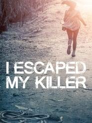 I Escaped My Killer 2015