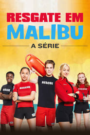 Resgate em Malibu – A Série – Malibu Rescue