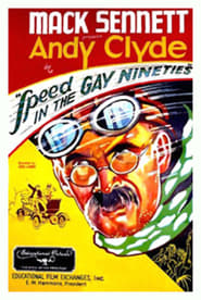 Speed in the Gay Nineties 1932